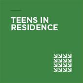 Teens in Residence