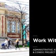 Work With Us Administrative Assistant & Condo Project Coordinator